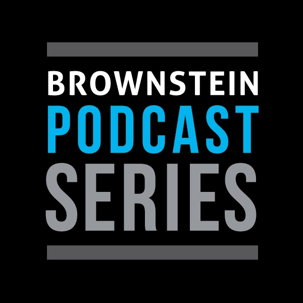 Beyond 100 Days - Brownstein Government Relations Podcast Series